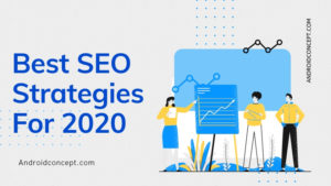 Best SEO Strategies For 2020